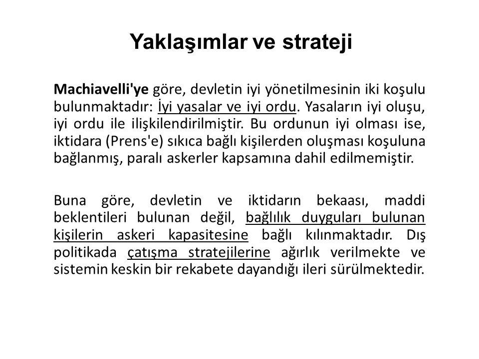 Machiavelli ye göre, devletin iyi yönetilmesinin iki koşulu bulunmaktadır: İyi yasalar ve iyi ordu.
