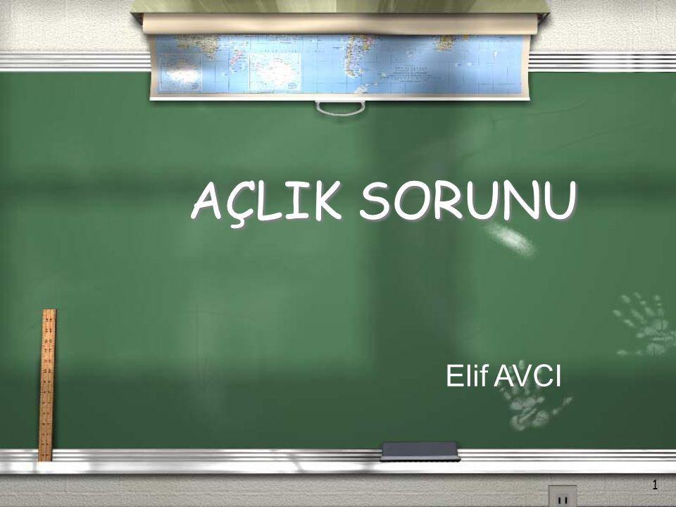 AÇLIK SORUNU 1 Elif AVCI