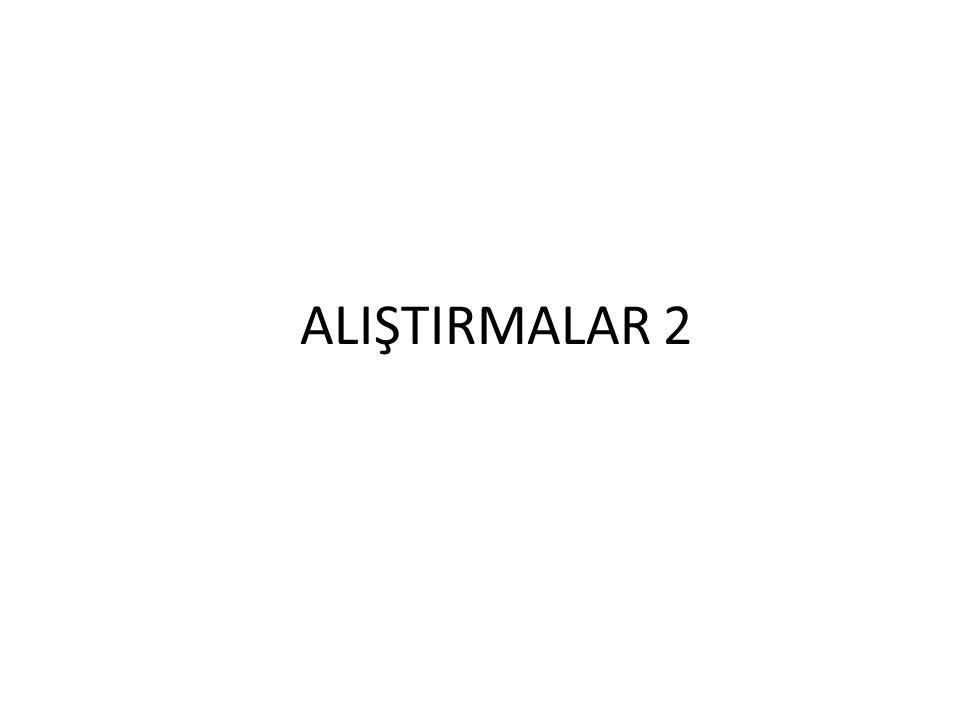 ALIŞTIRMALAR 2