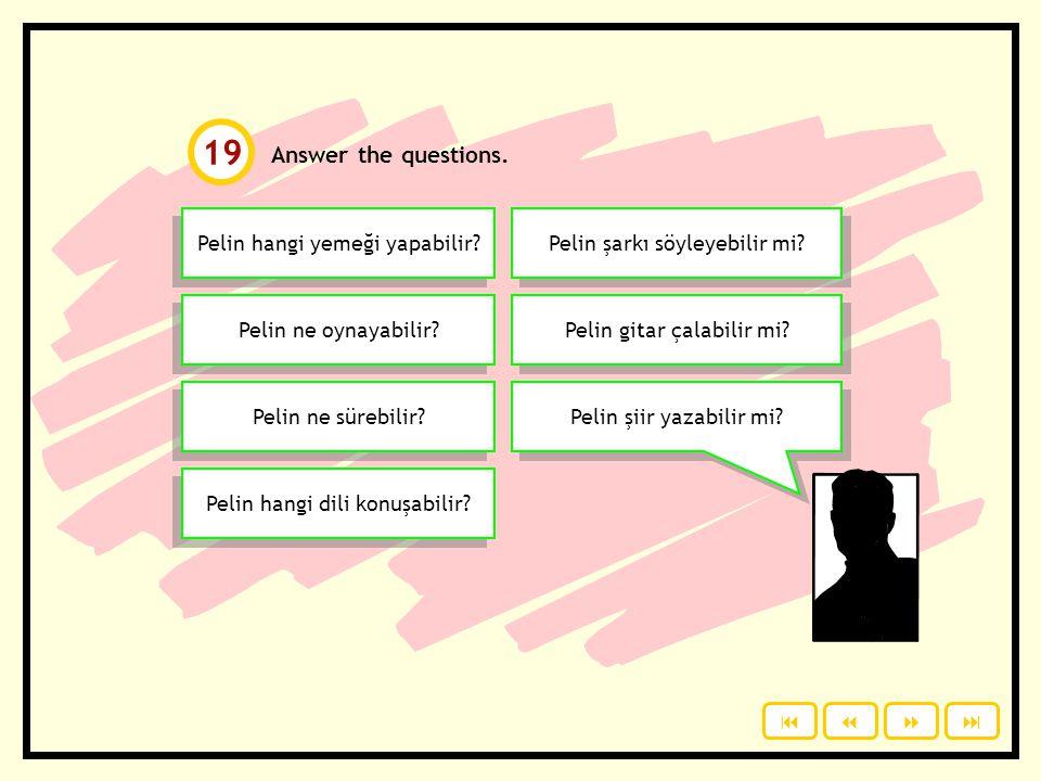 What can Pelin do? Tick ( ). yemek spor araç yabancı dil müzik aleti sanat edebiyat Click to see the answers. makarna futbol araba Fransızca piyano re