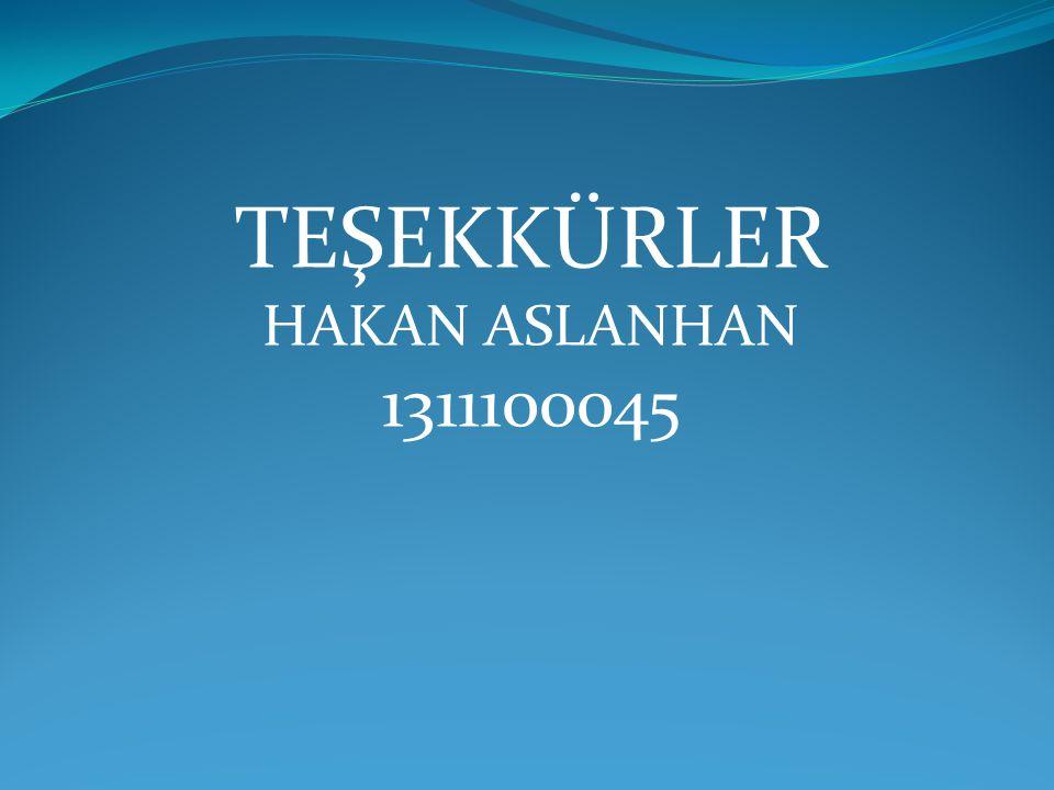 TEŞEKKÜRLER HAKAN ASLANHAN 1311100045