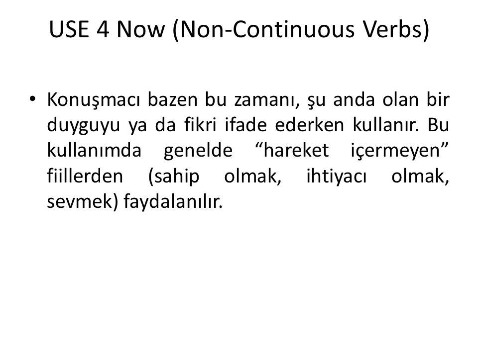 USE 4 Now (Non-Continuous Verbs) Examples: I am here now.