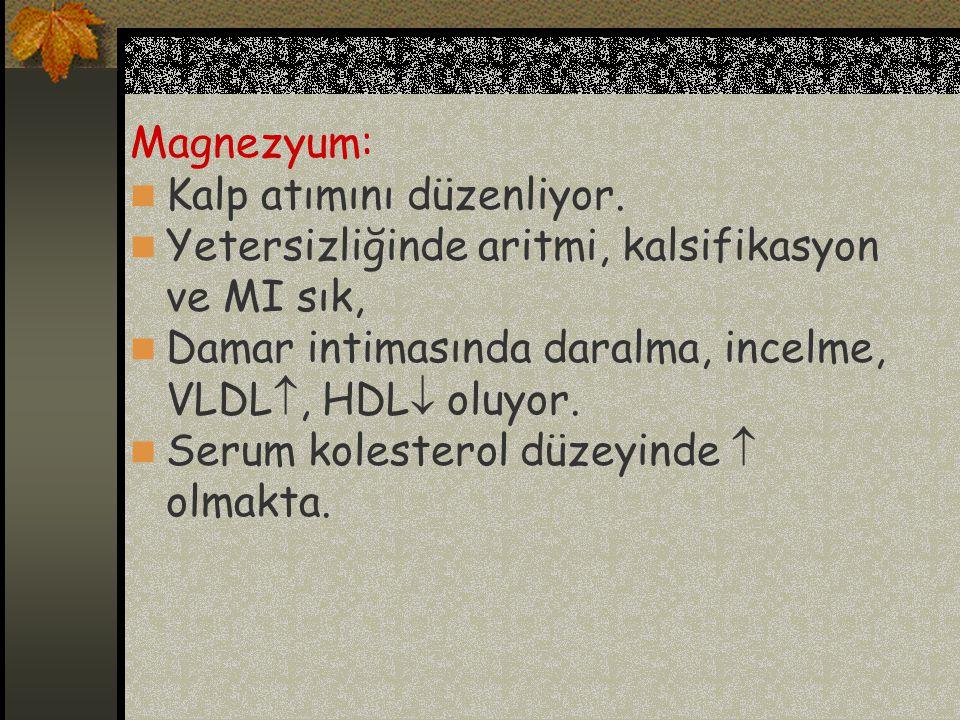 Magnezyum: Kalp atımını düzenliyor.
