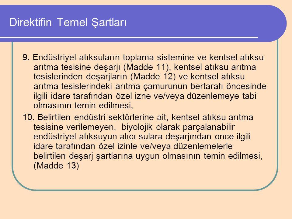 Direktifin Temel Şartları 9. Endüstriyel atıksuların toplama sistemine ve kentsel atıksu arıtma tesisine deşarjı (Madde 11), kentsel atıksu arıtma tes