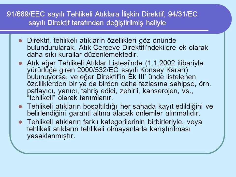 91/689/EEC sayılı Tehlikeli Atıklara İlişkin Direktif, 94/31/EC sayılı Direktif tarafından değiştirilmiş haliyle Direktif, tehlikeli atıkların özellik
