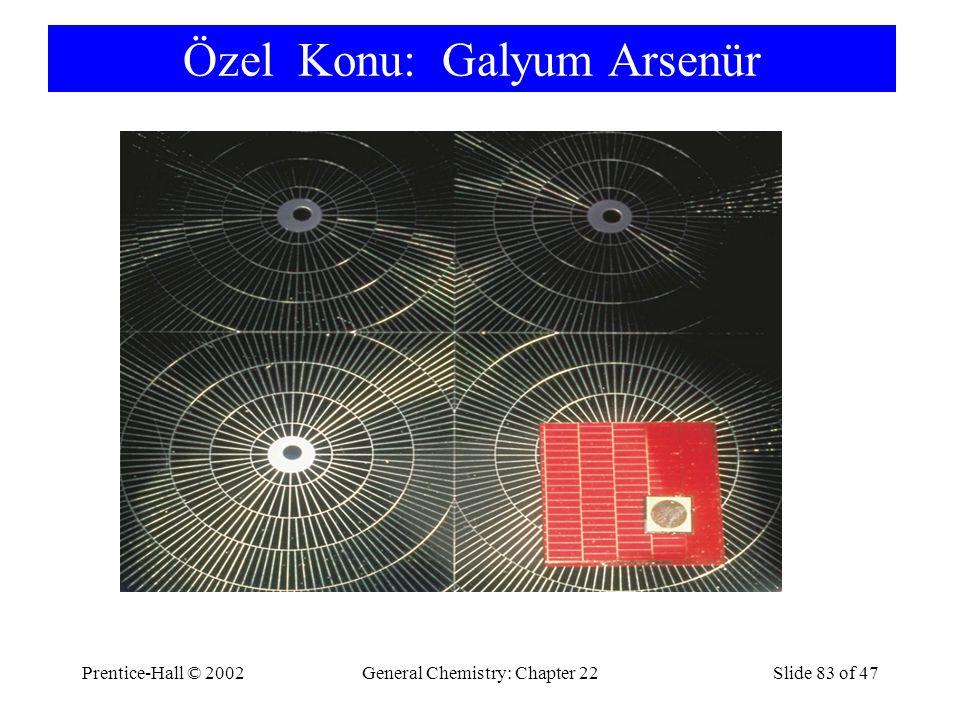 Prentice-Hall © 2002General Chemistry: Chapter 22Slide 83 of 47 Özel Konu: Galyum Arsenür.