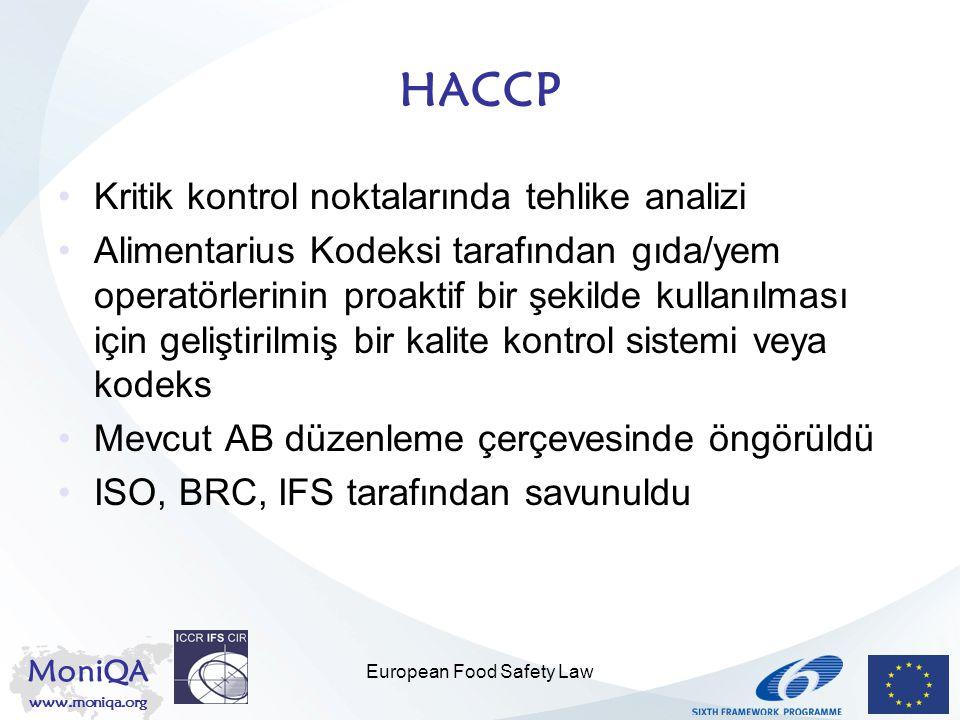 MoniQA www.moniqa.org European Food Safety Law HACCP Kritik kontrol noktalarında tehlike analizi Alimentarius Kodeksi tarafından gıda/yem operatörleri