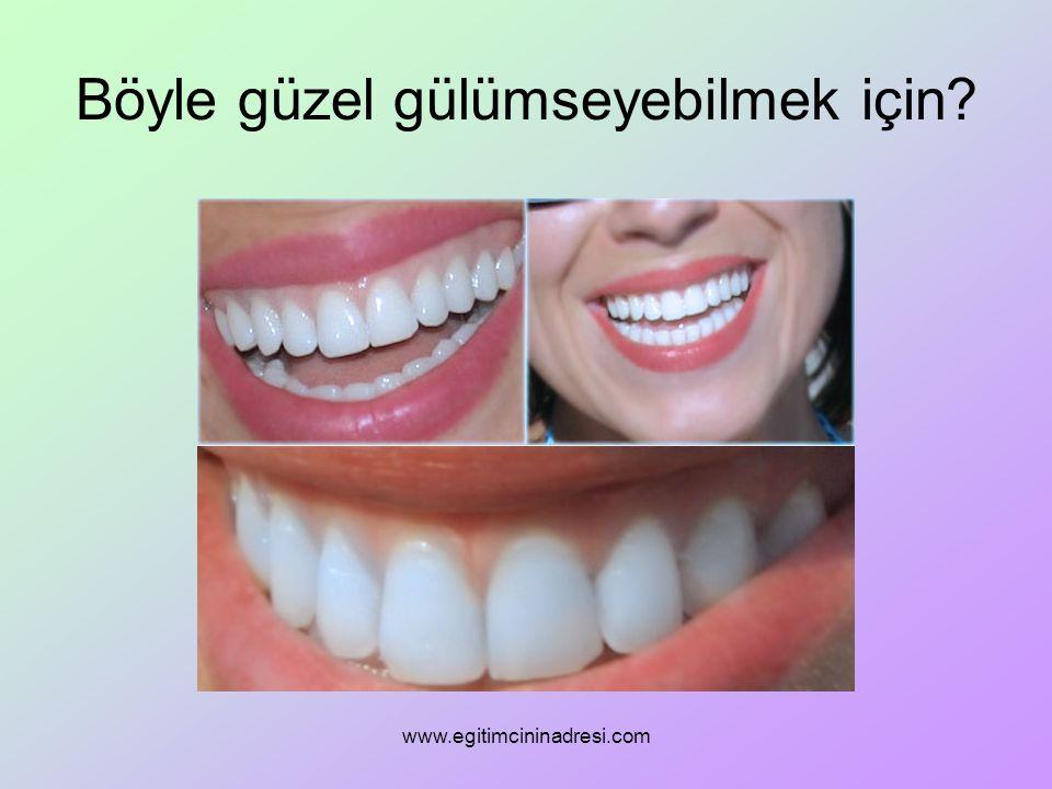 Böyle güzel gülümseyebilmek için? www.egitimcininadresi.com