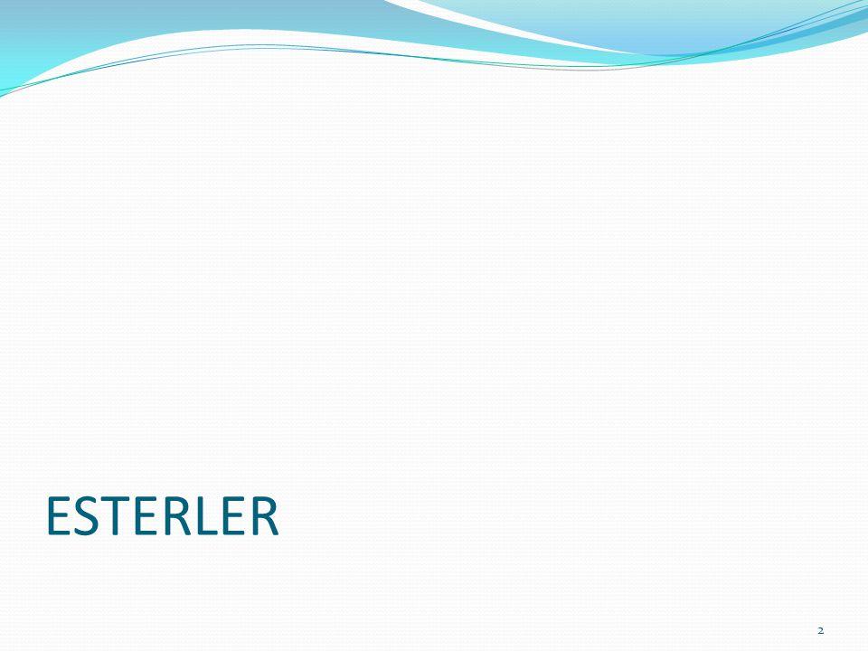 ESTERLERE GİRİŞ Esterlerin genel formülleri C n H 2n O 2 şeklindedir.