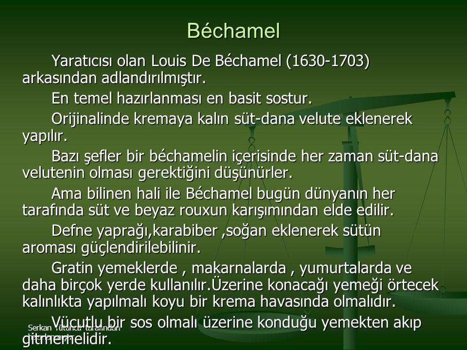 Serkan Tütüncü tarafından hazırlanmıştır Béchamel Yaratıcısı olan Louis De Béchamel (1630-1703) arkasından adlandırılmıştır. En temel hazırlanması en
