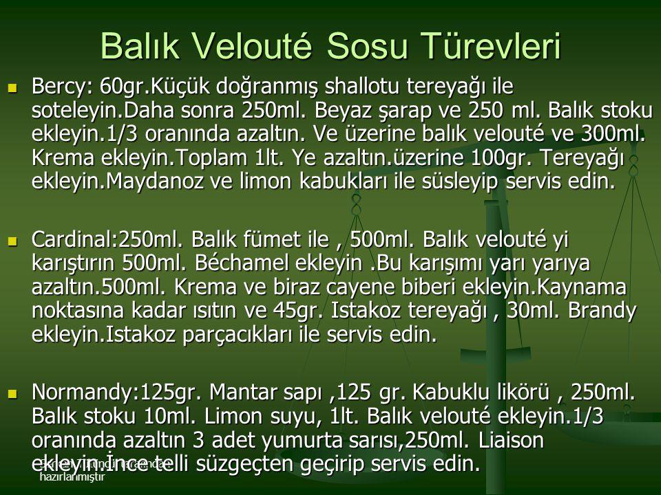Serkan Tütüncü tarafından hazırlanmıştır Balık Velouté Sosu Türevleri Bercy: 60gr.Küçük doğranmış shallotu tereyağı ile soteleyin.Daha sonra 250ml. Be