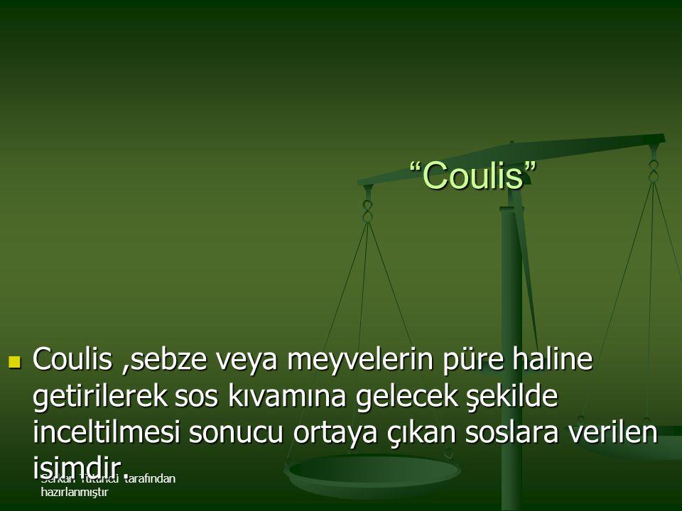 """Serkan Tütüncü tarafından hazırlanmıştır """"Coulis"""" Coulis,sebze veya meyvelerin püre haline getirilerek sos kıvamına gelecek şekilde inceltilmesi sonuc"""
