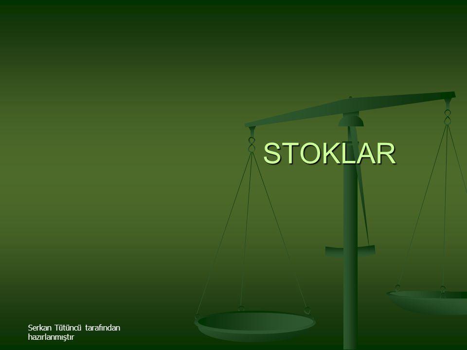 Serkan Tütüncü tarafından hazırlanmıştır STOKLAR