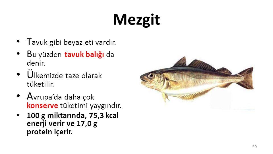 Gümüş Balığı Kıyılarda yaşarlar.S iyah etlidir. Az yağlı ve parlak gümüş pullu bir balık türüdür.