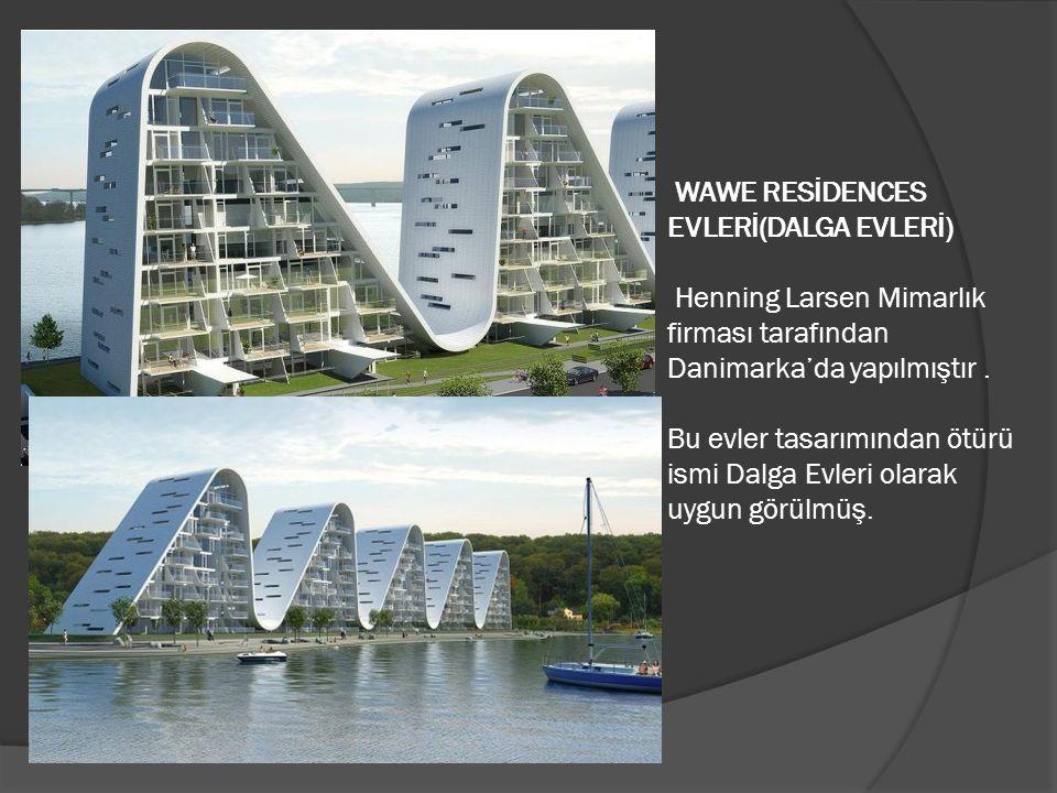 WAWE RESİDENCES EVLERİ(DALGA EVLERİ) Henning Larsen Mimarlık firması tarafından Danimarka'da yapılmıştır. Bu evler tasarımından ötürü ismi Dalga Evler