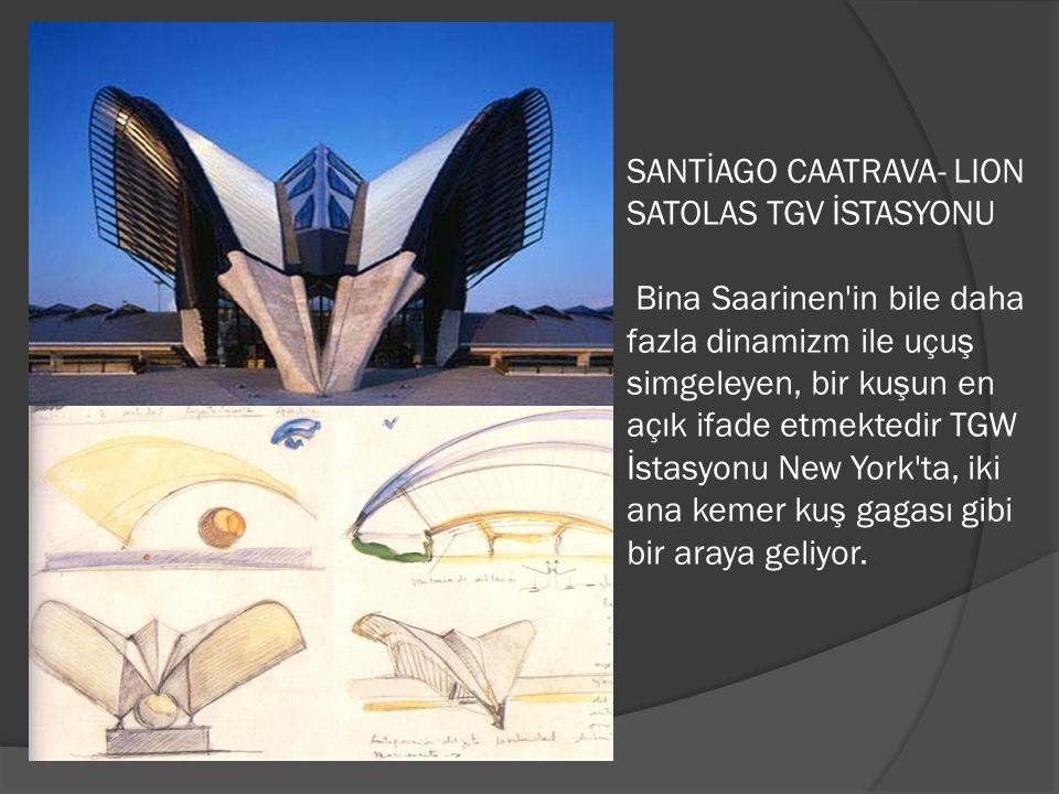 SANTİAGO CAATRAVA- LION SATOLAS TGV İSTASYONU Bina Saarinen'in bile daha fazla dinamizm ile uçuş simgeleyen, bir kuşun en açık ifade etmektedir TGW İs
