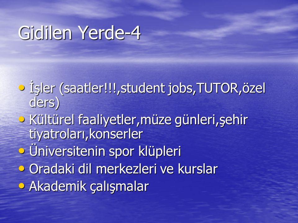 Gidilen Yerde-4 İşler (saatler!!!,student jobs,TUTOR,özel ders) İşler (saatler!!!,student jobs,TUTOR,özel ders) Kültürel faaliyetler,müze günleri,şehi