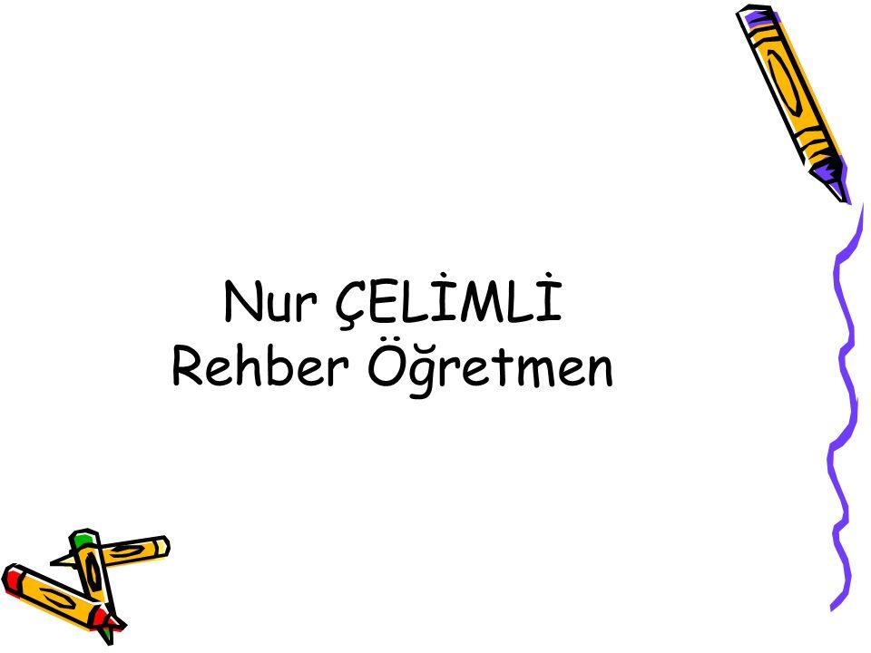 Nur ÇELİMLİ Rehber Öğretmen