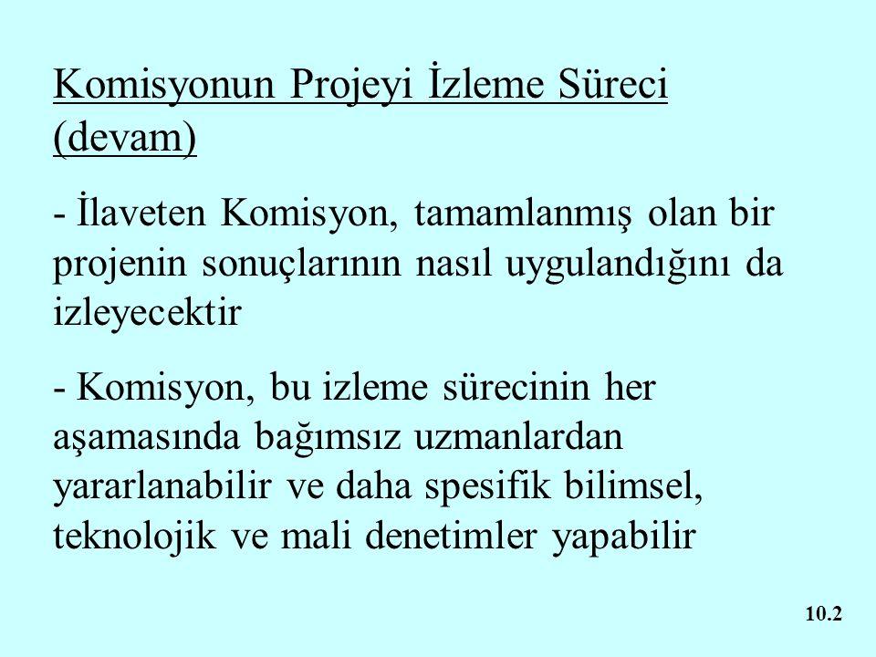Komisyonun Projeyi İzleme Süreci (devam) - İlaveten Komisyon, tamamlanmış olan bir projenin sonuçlarının nasıl uygulandığını da izleyecektir - Komisyo