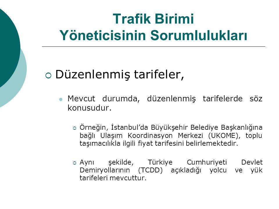 Trafik Birimi Yöneticisinin Sorumlulukları  Düzenlenmiş tarifeler, Mevcut durumda, düzenlenmiş tarifelerde söz konusudur.  Örneğin, İstanbul'da Büyü