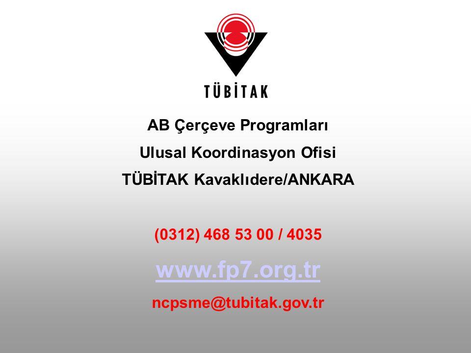 AB Çerçeve Programları Ulusal Koordinasyon Ofisi TÜBİTAK Kavaklıdere/ANKARA (0312) 468 53 00 / 4035 www.fp7.org.tr ncpsme@tubitak.gov.tr