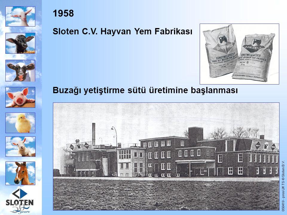 1958 Sloten C.V. Hayvan Yem Fabrikası Buzağı yetiştirme sütü üretimine başlanması