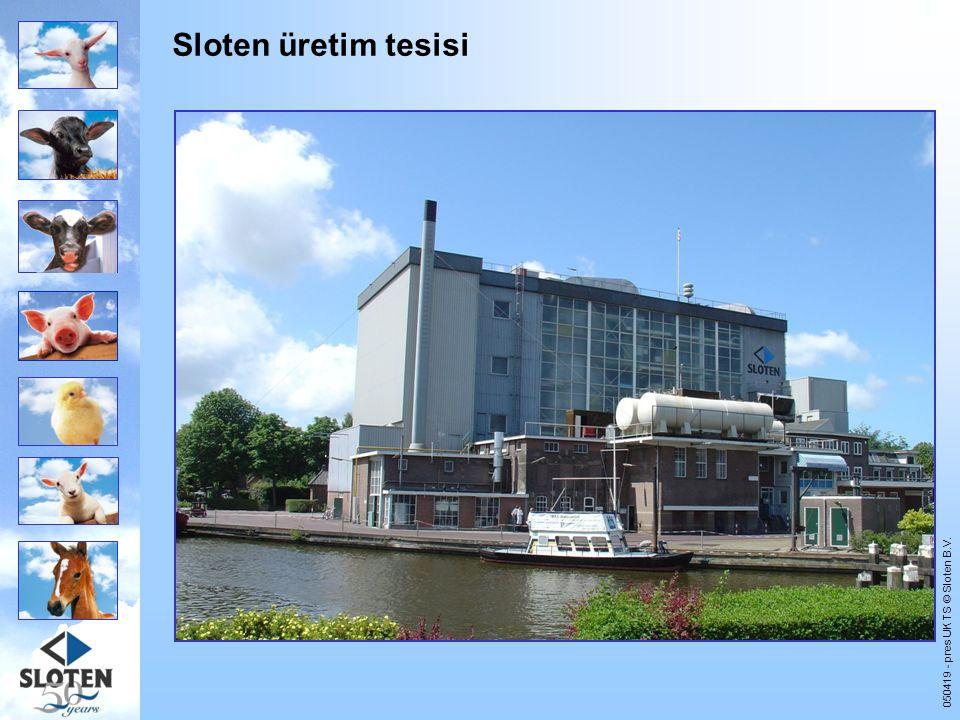 050419 - pres UK TS © Sloten B.V. Sloten üretim tesisi