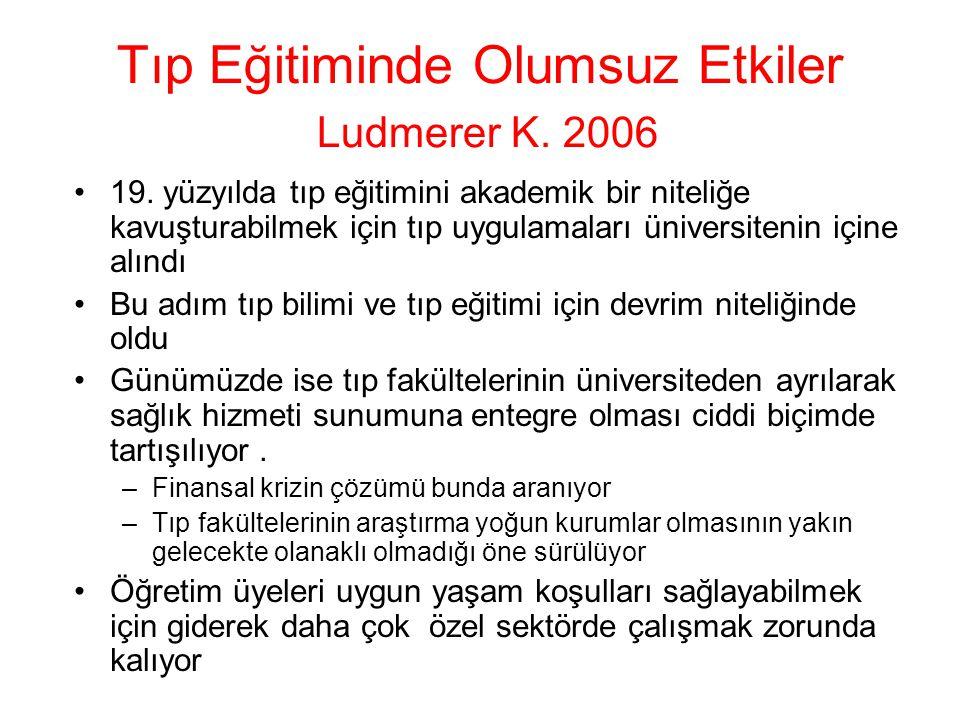 Tıp Eğitiminde Olumsuz Etkiler Ludmerer K.2006 19.