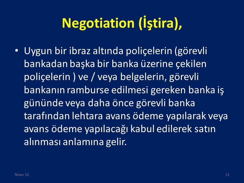 Negotiation (İştira), Uygun bir ibraz altında poliçelerin (görevli bankadan başka bir banka üzerine çekilen poliçelerin ) ve / veya belgelerin, görevl