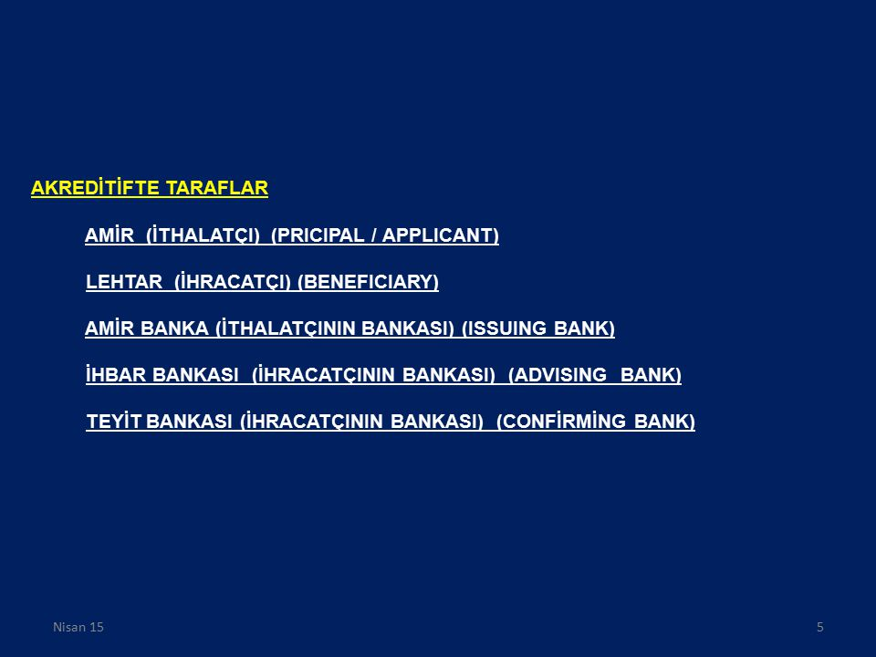 Akreditifler  Uluslararası ticari işlemlerin yürütülmesi için bankaların yaptıkları aranjmanlardır.
