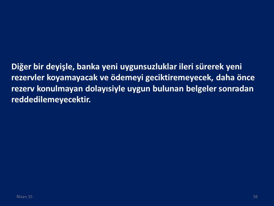 Diğer bir deyişle, banka yeni uygunsuzluklar ileri sürerek yeni rezervler koyamayacak ve ödemeyi geciktiremeyecek, daha önce rezerv konulmayan dolayıs