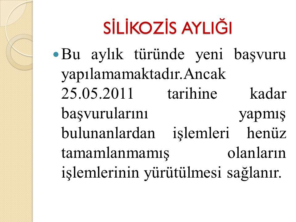S İ L İ KOZ İ S AYLI Ğ I Bu aylık türünde yeni başvuru yapılamamaktadır.Ancak 25.05.2011 tarihine kadar başvurularını yapmış bulunanlardan işlemleri h