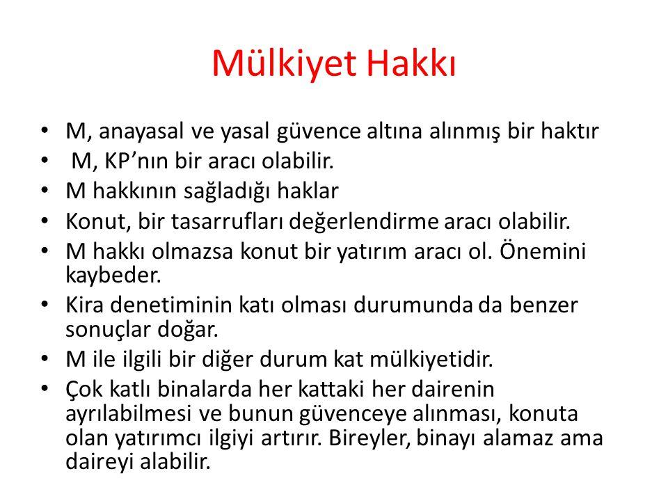 Türkiye'de Konut Politikası Osmanlı'nın son dönemi de dahil, ülkemizde tutarlı bir KP olduğu söylenemez.