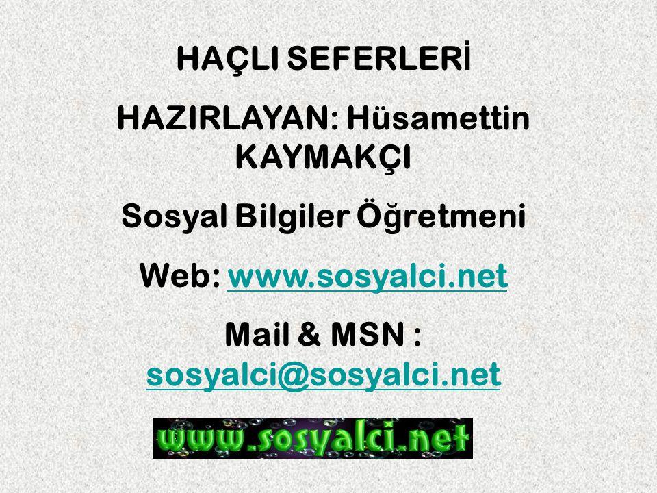 HAÇLI SEFERLER İ HAZIRLAYAN: Hüsamettin KAYMAKÇI Sosyal Bilgiler Ö ğ retmeni Web: www.sosyalci.netwww.sosyalci.net Mail & MSN : sosyalci@sosyalci.net