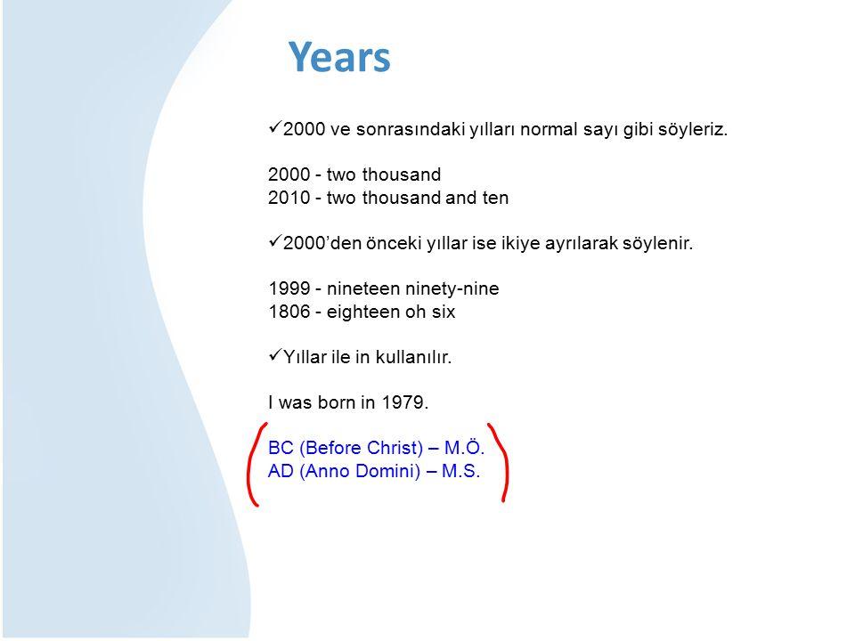 2000 ve sonrasındaki yılları normal sayı gibi söyleriz.