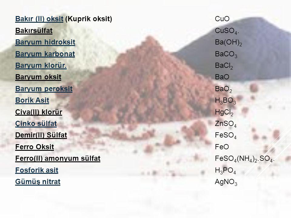 Bakır (II) oksitBakır (II) oksit (Kuprik oksit)CuO BakırsülfatCuSO 4.