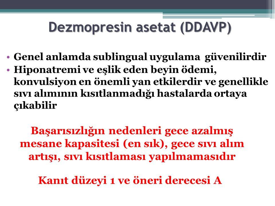 Dezmopresin asetat (DDAVP) Genel anlamda sublingual uygulama güvenilirdir Hiponatremi ve eşlik eden beyin ödemi, konvulsiyon en önemli yan etkilerdir