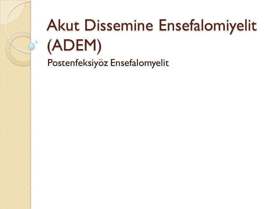 Akut Dissemine Ensefalomiyelit (ADEM) Postenfeksiyöz Ensefalomyelit