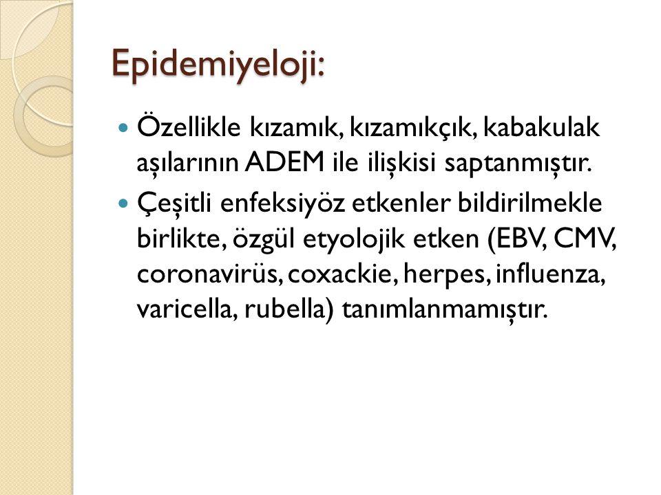 Epidemiyeloji: Özellikle kızamık, kızamıkçık, kabakulak aşılarının ADEM ile ilişkisi saptanmıştır.