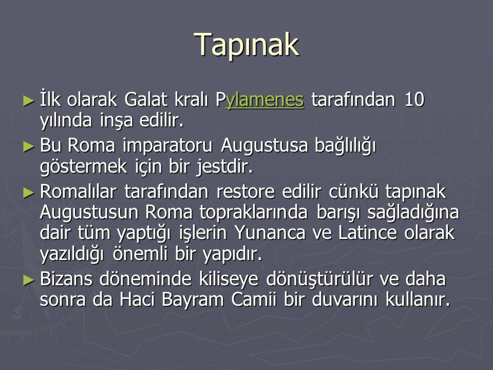 Tapınak ► İlk olarak Galat kralı Pylamenes tarafından 10 yılında inşa edilir. ylamenes ► Bu Roma imparatoru Augustusa bağlılığı göstermek için bir jes