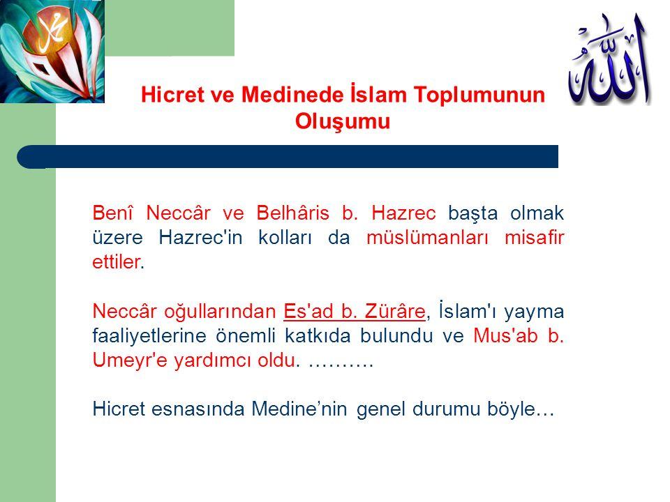 Benî Neccâr ve Belhâris b. Hazrec başta olmak üzere Hazrec'in kolları da müslümanları misafir ettiler. Neccâr oğullarından Es'ad b. Zürâre, İslam'ı ya
