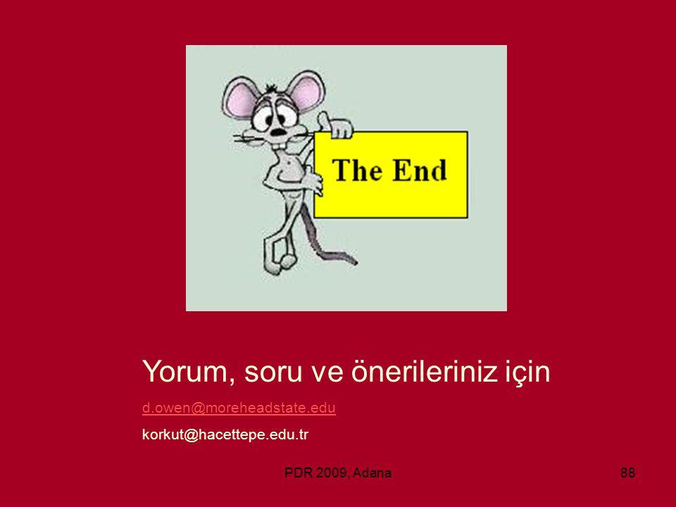 PDR 2009, Adana88 Yorum, soru ve önerileriniz için d.owen@moreheadstate.edu korkut@hacettepe.edu.tr