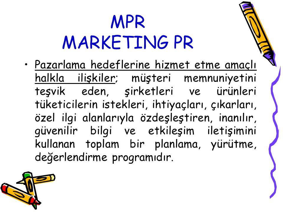 MPR MARKETING PR Pazarlama hedeflerine hizmet etme amaçlı halkla ilişkiler; müşteri memnuniyetini teşvik eden, şirketleri ve ürünleri tüketicilerin istekleri, ihtiyaçları, çıkarları, özel ilgi alanlarıyla özdeşleştiren, inanılır, güvenilir bilgi ve etkileşim iletişimini kullanan toplam bir planlama, yürütme, değerlendirme programıdır.