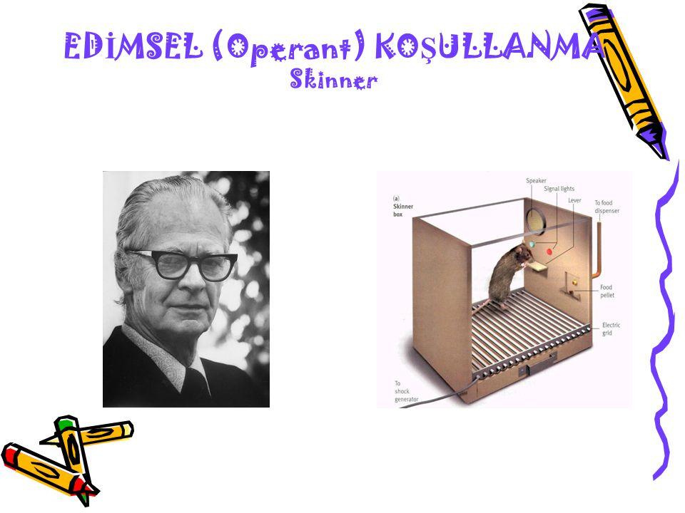 ED İ MSEL (Operant) KO Ş ULLANMA Skinner