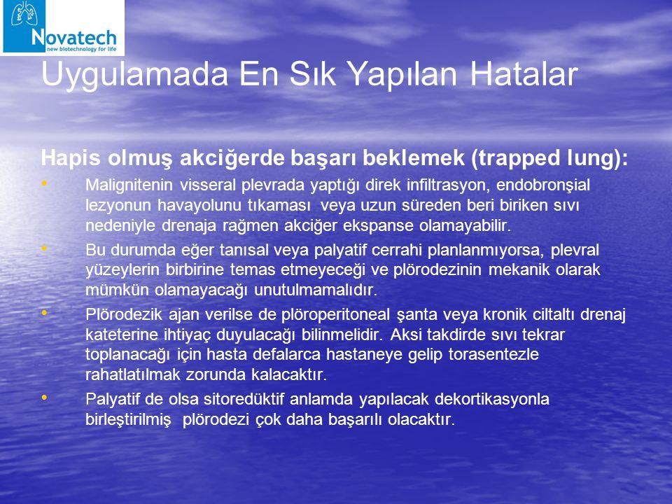 Uygulamada En Sık Yapılan Hatalar Hapis olmuş akciğerde başarı beklemek (trapped lung): Malignitenin visseral plevrada yaptığı direk infiltrasyon, end
