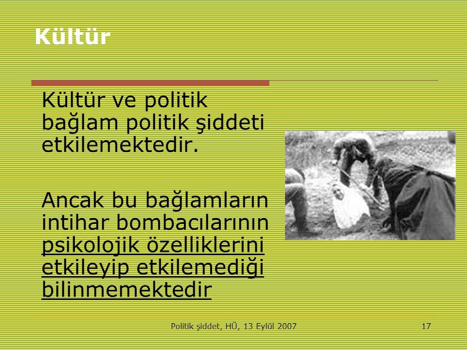 Politik şiddet, HÜ, 13 Eylül 200717 Kültür Kültür ve politik bağlam politik şiddeti etkilemektedir.