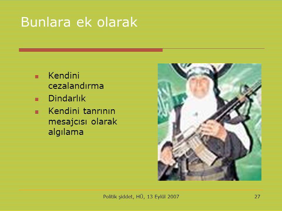 Politik şiddet, HÜ, 13 Eylül 200727 Bunlara ek olarak Kendini cezalandırma Dindarlık Kendini tanrının mesajcısı olarak algılama