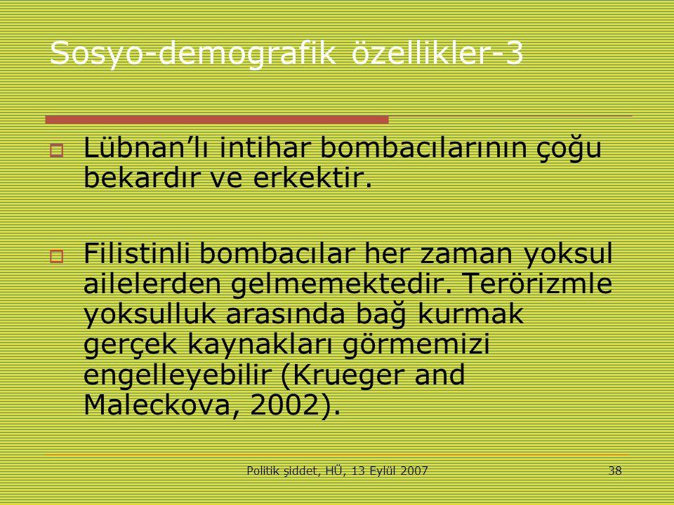 Politik şiddet, HÜ, 13 Eylül 200738 Sosyo-demografik özellikler-3  Lübnan'lı intihar bombacılarının çoğu bekardır ve erkektir.