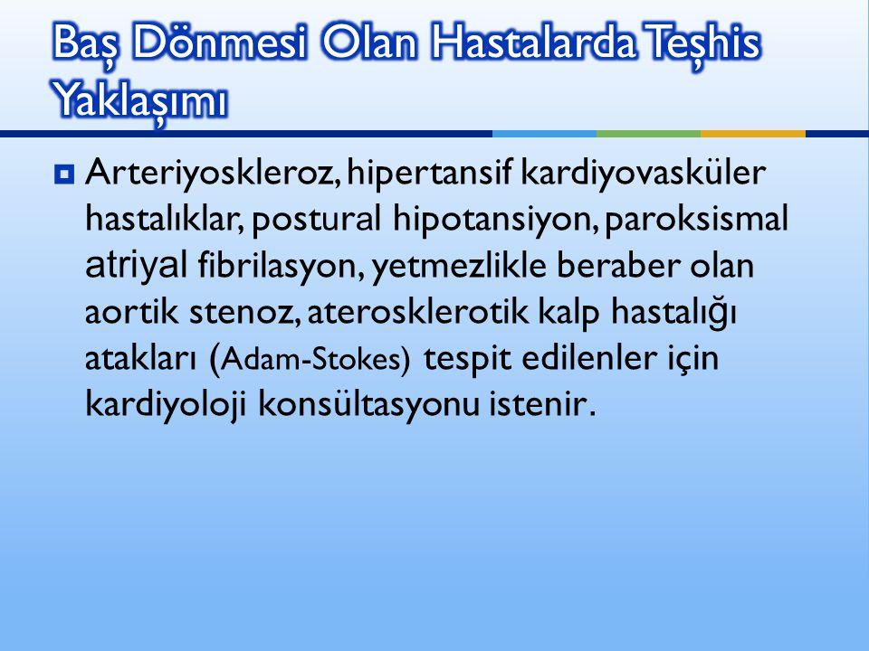 Arteriyoskleroz, hipertansif kardiyovasküler hastalıklar, post u r a l hipotansiyon, paroksismal atriyal fibrilasyon, yetmezlikle beraber olan aorti