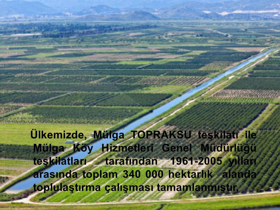 Ülkemizde, Mülga TOPRAKSU teşkilatı ile Mülga Köy Hizmetleri Genel Müdürlüğü teşkilatları tarafından 1961-2005 yılları arasında toplam 340 000 hektarl